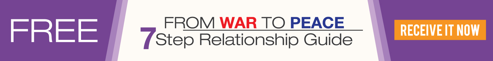 Image shows free war to peace relationship guide, click button receive it now
