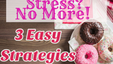3 Strategies for Stressful Situations